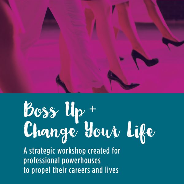 Boss Up and Change Your Life - A Workshop